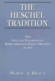 The Heschel tradition by Moshe A. Braun