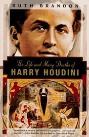 The life and many deaths of Harry Houdini by Brandon, Ruth., Ruth Brandon