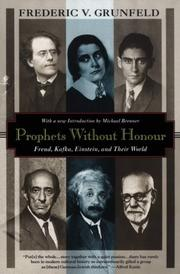 Prophets without honour by Grunfeld, Frederic V.