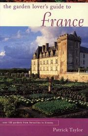 The Garden Lover's Guide to France (Garden Lover's Guides to) PDF
