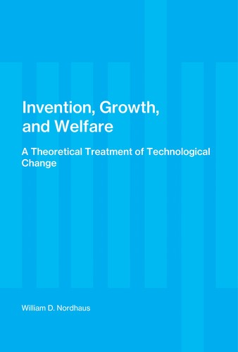 Invention, growth, and welfare by William D. Nordhaus