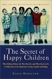 The Secret of Happy Children by Steve Biddulph
