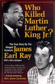 Who killed Martin Luther King? by James Earl Ray