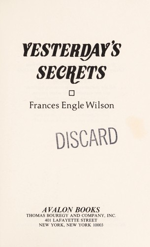 Yesterday's Secrets by Frances E. Wilson