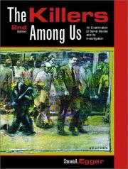 The Killers Among Us by Steven A. Egger
