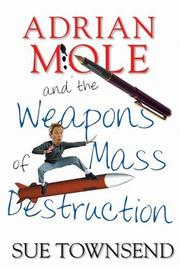 Cover of: Adrian Mole and the weapons of mass destruction by Sue Townsend