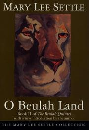 O Beulah Land by Settle, Mary Lee.