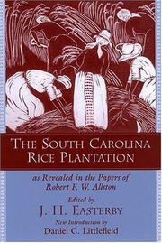 The South Carolina rice plantation as revealed in the papers of Robert F.W. Allston by Robert F. W. Allston