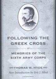 Following the Greek Cross, or, Memories of the Sixth Army Corps by Thomas W. Hyde