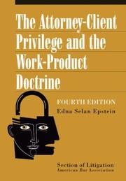 Cover of: The attorney-client privilege and the work-product doctrine by Edna Selan Epstein