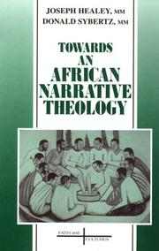 Towards an African narrative theology by Joseph G. Healey
