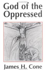 God of the oppressed by James H. Cone