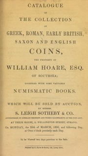 Catalogue of the collection of Greek, Roman, early British, Saxon and English coins, the property of William Hoare, Esq., of Southsea, together with some valuable numismatic books ...