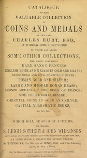 Catalogue of the Valuable Collection of Coins and Medals of the late Charles Hurt, Esq., of Wirksworth, Derbyshire