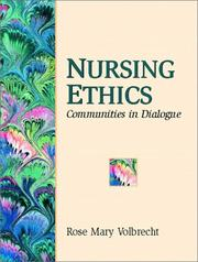 Nursing Ethics by Rose Mary Volbrecht