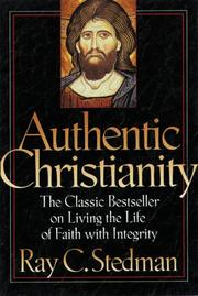 Authentic Christianity by Ray C. Stedman