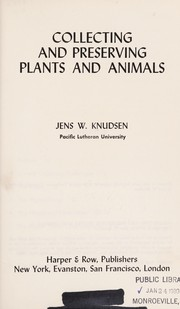 Collecting and preserving plants and animals