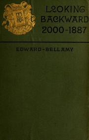 Looking Backward, 2000-1887 by Edward Bellamy
