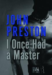 I once had a master and other tales of erotic love by John Preston