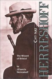 Capt. Nat Herreshoff, the wizard of Bristol by L. Francis Herreshoff