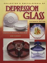 The Collector's Encyclopedia of Depression Glass by Gene Florence