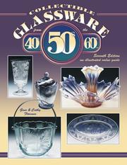 Collectible glassware from the 40's, 50's, 60's-- by Gene Florence