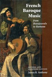 French baroque music from Beaujoyeulx to Rameau by James R. Anthony