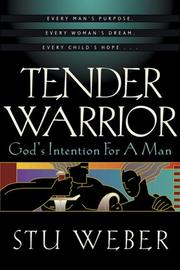 Tender Warrior by Stu Weber