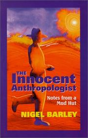 The innocent anthropologist by Nigel Barley