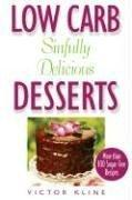 Low Carb Sinfully Delicious Desserts by Victor Kline