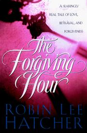 Cover of: The forgiving hour by Robin Lee Hatcher