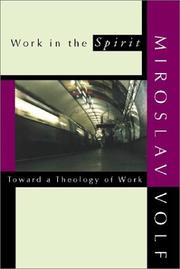 Work in the Spirit by Miroslav Volf