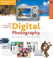 The complete guide to digital photography by Freeman, Michael
