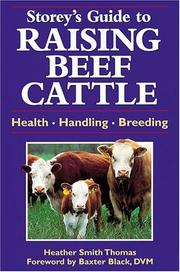 Guide to raising beef cattle by Heather Smith Thomas