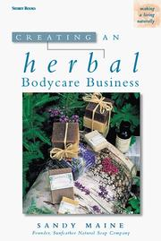 Creating an herbal bodycare business by Sandy Maine