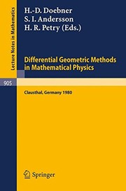 Differential Geometric Methods in Mathematical Physics: Proceedings of a Conference Held at the Technical University of Clausthal, FRG, July 23-25, 1980 (Lecture Notes in Mathematics)