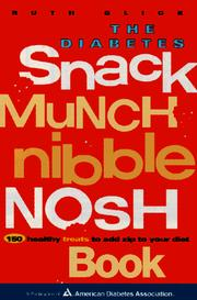 The Diabetes Snack, Munch, Nibble, Nosh Book by Ruth Glick