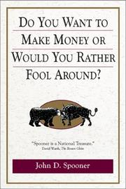 Do You Want to Make Money or Would You Rather Fool Around? by John D. Spooner