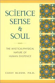 Science, Sense and Soul by Casey Blood