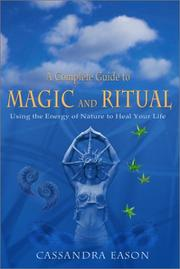 A Complete Guide to Magic and Ritual by Cassandra Eason