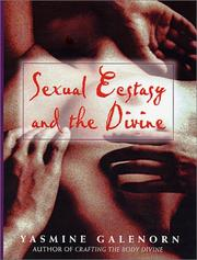 Sexual Ecstasy & the Divine by Yasmine Galenorn
