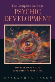 A Complete Guide to Psychic Development by Cassandra Eason