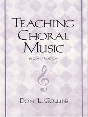 Teaching choral music by Don L. Collins
