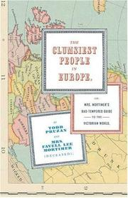 The clumsiest people in Europe, or, Mrs. Mortimers bad tempered guide to the Victorian world