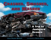 Crashed, Smashed, and Mashed by Joyce Slayton Mitchell