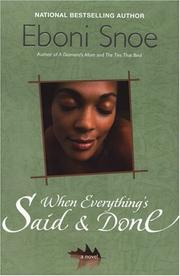 When everything's said & done by Eboni Snoe