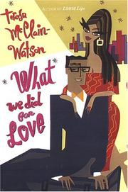 What we did for love by Teresa McClain-Watson