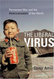 The Liberal Virus by Amin, Samir.