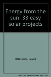 Energy from the sun--33 easy solar projects