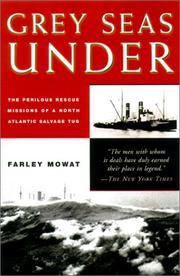 Grey Seas Under by Mowat, Farley.